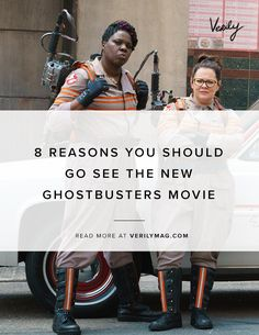 8 Reasons You Should Go See The New Ghostbusters Movie