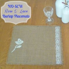 No-Sew Burlap Placemats, good tutorial, but paint words on lower edge (like table manners placemats on etsy)
