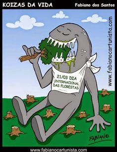Fabiano Cartunista: CARTUM DIA INTERNACIONAL DAS FLORESTAS