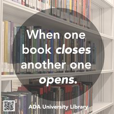 When one book closes another one opens.