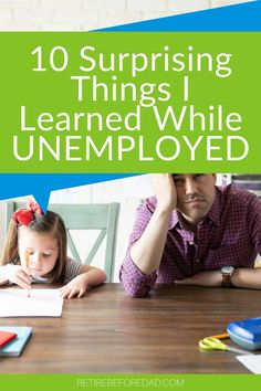 Here's what I learned about work, entrepreneurship, and relationships. #retirebeforedad #unemployment #lifelessons