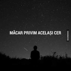 Macar privim acelasi cer🌏 True Quotes, Words Quotes, Sayings, I Hate My Life, Sad Stories, Inspirational Quotes About Love, Motivational Words, True Words, Spiritual Quotes