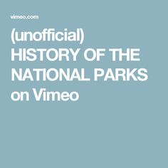 (unofficial) HISTORY OF THE NATIONAL PARKS on Vimeo