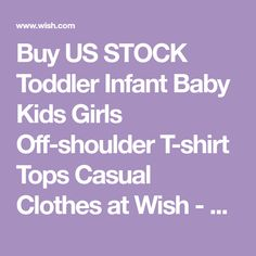 Buy US STOCK Toddler Infant Baby Kids Girls Off-shoulder T-shirt Tops Casual Clothes at Wish - Shopping Made Fun