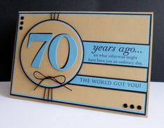 70th Birthday by sistersandie - Cards and Paper Crafts at Splitcoaststampers