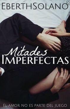 """Deberías leer """" Mitades Imperfectas © """" en #Wattpad #romance"""