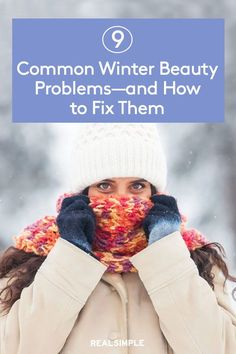 9 Common Winter Beauty Problems—and How to Fix Them | We consulted with some of the top experts in the skincare world to ensure you have everything you need to glow through the upcoming winter to help treat winter skin and hair problems. #beautytips #realsimple #skincare #makeuphacks #bestmakeup