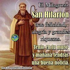 """*ORACIÓN A SAN HILARION DE GAZA* - EL MILAGROSO SAN HILARION SIEMPRE LLEVABA ORO, PLATA Y DIAMANTES EN SU SACO PARA COMPARTIR CON LOS POBRES. SU NOMBRE PROVIENE DE LA PALABRA LATIN """"HILARIUS"""" Y SIGNIFICA """"AQUEL QUE ES ALEGRE"""". COMPÁRTELO EN TU MURO Y VERÁS DE LO QUE ES CAPAZ, TE SORPRENDERÁ CON BUENAS NOTICIAS, FELICIDAD Y LA DICHA ♥"""