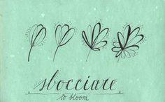 Learning Italian Language ~ Sbocciare (to bloom) IFHN