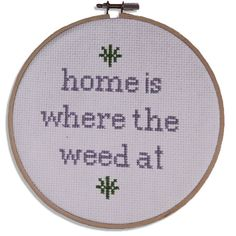 Home is Where the Weed At Cross Stitch
