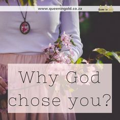 Why God chose you Other Woman, Inspire Others, Blogging, Identity, Queen, God, Inspiration, Dios, Biblical Inspiration