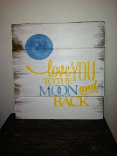 Love you to the moon and back 13w x14h handpainted by OttCreatives, $18.00