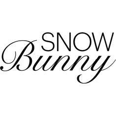 Snow Bunny Text ❤ liked on Polyvore featuring text, words, winter, backgrounds, christmas, phrase, quotes and saying