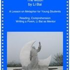 "Li Bai is a famous Chinese poet. He revered the moon. This is a fairly simple poem about the moon, perfect to teach what a ""metaphor"" is to young s..."