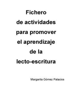 Fichero para lecto-escritura  Fichero de actividades para promover el aprendizaje de la lecto-escritura.  Margarita Gómez Palacios