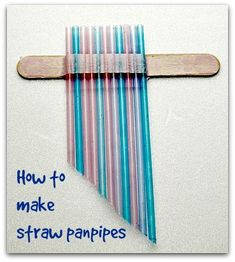 How to make straw panpipes out of straws, a stick, and some tape. Bonus craft! Post also includes instructions for paper-cup shakers.