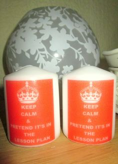 Keep Calm and .... Teachers end of year gift candle. 7cm tall.