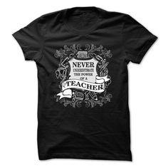 Teacher t-shirt - Never underestimate the power of a te T Shirt, Hoodie, Sweatshirt