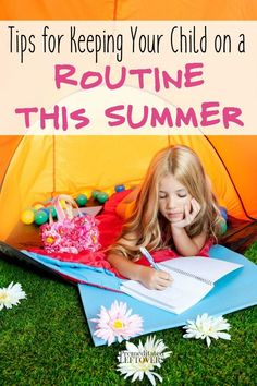 How to Keep Your Child on a Routine This Summer- Here are some ways you can keep kids happy and your family life less stressed this summer by maintaining a regular routine.