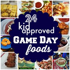 24 Kid Approved Game Day Foods - Mama's Got It Together