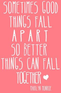 Sometimes good things fall apart so better things can fall togetherBoho Gems (by The Bohemian Girl)