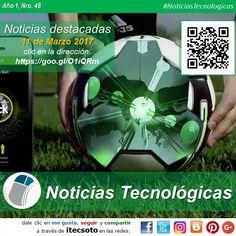 Edición Semanal Nº 48, Año 1 - Noticias Tecnológicas destacadas al 11 de Marzo de 2017...   #FelizSabado #itecsoto #facebook #twitter #instagram #pinterest #google+ #blogger #NoticiasTecnologicas