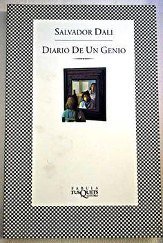 DALÍ, SALVADOR Diario de un genio (75 DAL dal) Revela a un Dalí cotidiano,de una extraordinaria autenticidad, una especie de retrato de Dalí desnudo, contemplándose con sumo deleite en el espejo ante el cual él mismo se sitúa. Pero lo que salta a la vista es que Dalí no sólo ama su reflejo presente en él, y mucho más allá de su propia imagen, están las grandes cuestiones que agitan el pensamiento del genio que él jamás dudó que era.