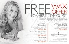 European Wax Center.  Your first visit is truly free of charge.  My daughter and I went together.  It was great!!!  CK