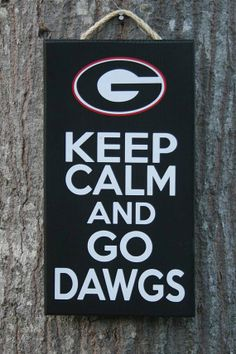 """Keep Calm and Go Dawgs""  UGA Georgia sign.  Handcrafted and painted by KRCustomWoodcrafts, $30.00 size 7"" x 11"""