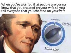 Stupid Memes, Funny Memes, Jokes, Hamilton Lin Manuel Miranda, Hamilton Musical, Alexander Hamilton, History Memes, Oui Oui, Lol