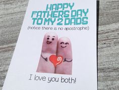 Gay Homosexual Father's Day Card - Funny Gay LGBT Fathers Cards - Fathers Day To My 2 Dads (Notice There is No Apostrophe) I Love You Both by OhMyWordCards on Etsy