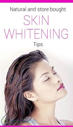 Natural and store bought Skin whitening Tips #skincare #beauty #glowing #face #treatmentmelasma #whitening #remedies