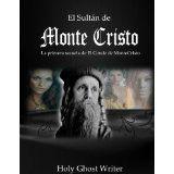 El Sultán de Monte Cristo (El Conde de MonteCristo) (Spanish Edition) (Kindle Edition)By Holy Ghost Writer