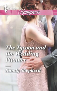 """Read """"The Tycoon and the Wedding Planner"""" by Kandy Shepherd available from Rakuten Kobo. When one wedding leads to another… Kate Parker distracts herself from her memories by keeping busy-and how better than o. Harlequin Romance Novels, World Of Books, Kandi, Romance Books, Book Publishing, Make You Smile, Wedding Planner, Fiction, This Book"""