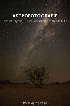 Astrofotografie – Einstellungen: ISO, Belichtungszeit, Blende & Co