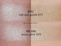 MAC Soft and Gentle = Milani Moon Glow highlighter