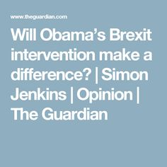 Will Obama's Brexit intervention make a difference? Donald Trump Lies, Going On Holiday, Us Presidents, The Guardian, Obama, Politics, Facts, Books, Libraries