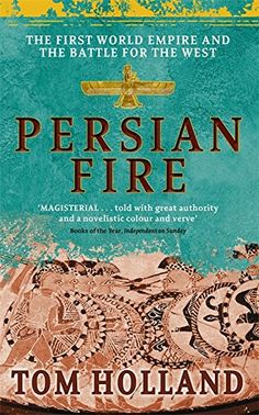 Persian Fire by Tom Holland…