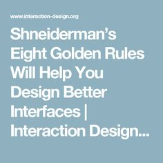 Shneiderman's Eight Golden Rules Will Help You Design Better Interfaces | Interaction Design Foundation