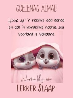 Good Night Greetings, Good Night Wishes, Good Night Sweet Dreams, Good Morning Good Night, Good Night Quotes, Day Wishes, Birthday Prayer, Good Morning Vietnam, Afrikaanse Quotes