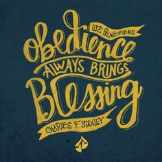 When have you experienced blessing as a direct result of your obedience to God?