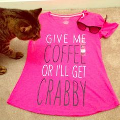 Cute T shirt NWT pink t shirt GIVE ME COFFEE OR I'll GET CRABBY size XS☕️☕️☕️ Tops Tees - Short Sleeve