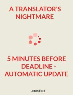 A translator's nightmare: 5 minutes before deadline - automatic update