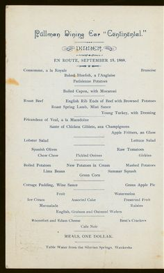 "Pullman Dining Car - The ""Continental"" railroad dinner menu, September 15th, c.1888. Dinner held by: New York and Chicago Limited Railroad ~ Transportation by rail, ""En Route"", for travelers during America's Gilded Age.  ~ {cwlyons} ~ (Image: NYPL)"