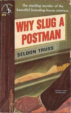 """Why Slug A Postman by Seldon Truss"" -- because he didn't ring twice?"