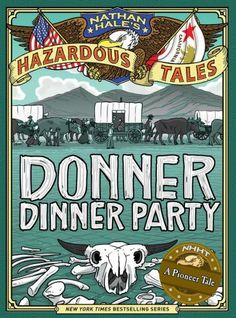 Graphic Novel Chat - Entire series Donner Dinner Party (Nathan Hale's Hazardous Tales Series)
