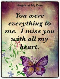 You were everything for me . I miss you with all my heart, Natalie ❤ You . - You were everything for me . I miss you with all my heart, Natalie ❤ You were everything to me. Missing My Husband, Missing You So Much, Love You, Missing You In Heaven, My Beautiful Daughter, To My Daughter, Grieving Quotes, Miss You Mom, Missing You Quotes