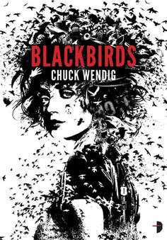 Most Unique Cover Nominee - Blackbirds by Chuck Wendig - Cover by Joey Hifi