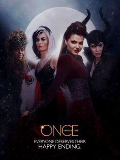 Awesome Evil Queen Regina (Lana) Maleficent (Kristin) Cruella (Victoria) Ursula (Merrin) the awesome  #QueensofDarkness on an awesome Once poster Once S3 Everyone Deserves Their Happy Ending