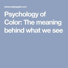 Psychology of Color: The meaning behind what we see